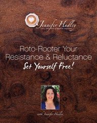 Roto-Rooter Your Resistance & Reluctance