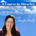 Living A Course in Miracles: Walking the Talk