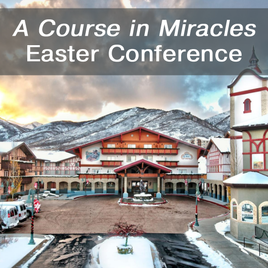 A Course in Miracles Easter Conference