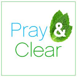 Pray & Clear